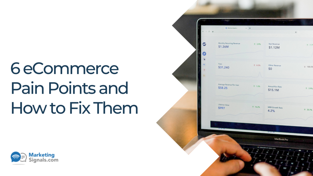 6 eCommerce Pain Points and How to Fix Them